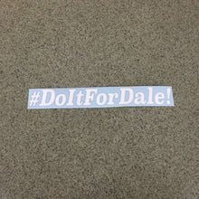 Fast Lane Graphix: #DoItForDale! Sticker,Matte White, stickers, decals, vinyl, custom, car, love, automotive, cheap, cool, Graphics, decal, nice