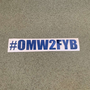 Fast Lane Graphix: #OMW2FYB Sticker,Blue Chrome, stickers, decals, vinyl, custom, car, love, automotive, cheap, cool, Graphics, decal, nice