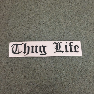 Fast Lane Graphix: Thug Life Sticker,Black, stickers, decals, vinyl, custom, car, love, automotive, cheap, cool, Graphics, decal, nice