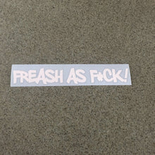 Fast Lane Graphix: Fresh As F*ck Sticker,White, stickers, decals, vinyl, custom, car, love, automotive, cheap, cool, Graphics, decal, nice