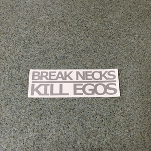 Fast Lane Graphix: Break Necks Kill Egos Sticker,Silver, stickers, decals, vinyl, custom, car, love, automotive, cheap, cool, Graphics, decal, nice