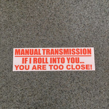 Fast Lane Graphix: Manual Transmission If I Roll Into You... You Are Too Close Sticker,Orange, stickers, decals, vinyl, custom, car, love, automotive, cheap, cool, Graphics, decal, nice