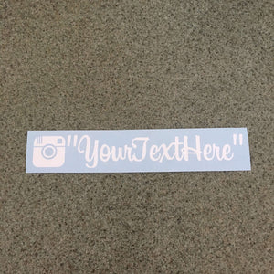 "Fast Lane Graphix: Custom Instagram Sticker ""your text here"",White, stickers, decals, vinyl, custom, car, love, automotive, cheap, cool, Graphics, decal, nice"