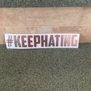 Fast Lane Graphix: #KEEPHATING Sticker,Silver Chrome, stickers, decals, vinyl, custom, car, love, automotive, cheap, cool, Graphics, decal, nice