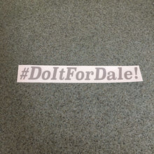 Fast Lane Graphix: #DoItForDale! Sticker,Silver, stickers, decals, vinyl, custom, car, love, automotive, cheap, cool, Graphics, decal, nice