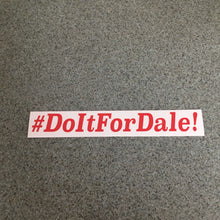 Fast Lane Graphix: #DoItForDale! Sticker,Red, stickers, decals, vinyl, custom, car, love, automotive, cheap, cool, Graphics, decal, nice