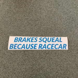 Fast Lane Graphix: Brakes Squeal Because Racecar Sticker,Light Blue, stickers, decals, vinyl, custom, car, love, automotive, cheap, cool, Graphics, decal, nice