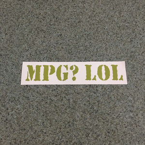 Fast Lane Graphix: MPG? LOL Sticker,Matte Olive, stickers, decals, vinyl, custom, car, love, automotive, cheap, cool, Graphics, decal, nice