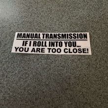 Fast Lane Graphix: Manual Transmission If I Roll Into You... You Are Too Close Sticker,Black, stickers, decals, vinyl, custom, car, love, automotive, cheap, cool, Graphics, decal, nice