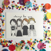 CLEARANCE SALE - Always Be You  Print