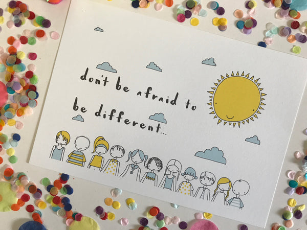 CLEARANCE SALE - Dont Be Afraid To Be Different Print