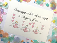 CLEARANCE SALE - Dancing Is Like Dreaming With Your Feet Print