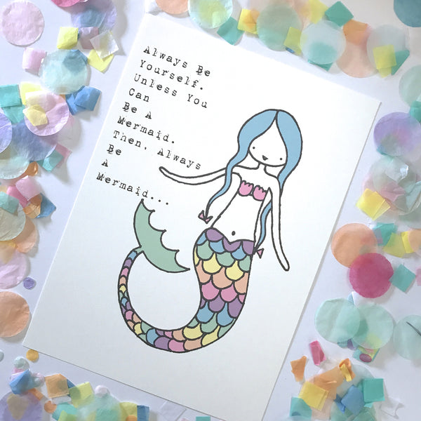 Illustration Print - Always Be A Mermaid