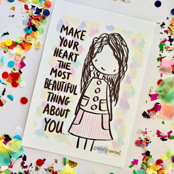 Illustration Print - Make Your Heart the Most Beautiful Thing About You
