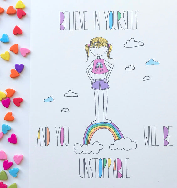 Illustration Print - Believe In Yourself Unstoppable