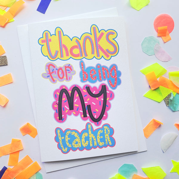 Teacher - Thanks For Being My Teacher Card