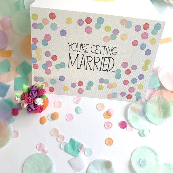 You're Getting Married Confetti Card