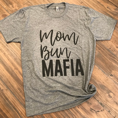 Mom Bun Mafia T-Shirt