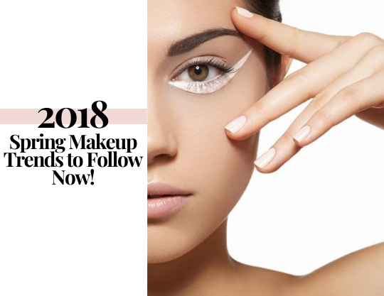 2018 Spring Makeup Trends to Follow Now!
