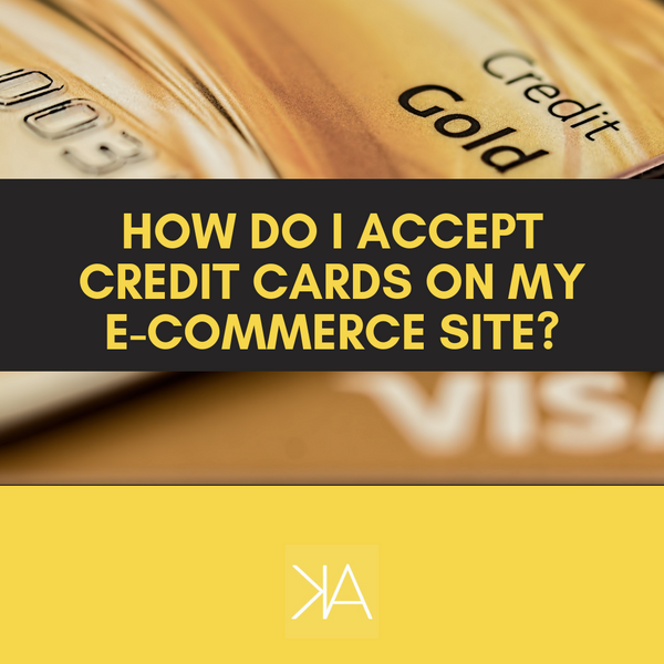 How Do I Accept Credit Cards On My Website? And What Payment Gateway Do I Use?