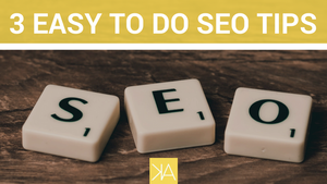 3 Easy to Do SEO Tips That Improve Your Google Ranking