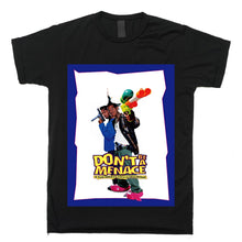 Dont Be A Menace Tshirt