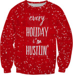 Every Holiday I'm Hustlin' Red Christmas Sweatshirt | BigTexFunkadelic
