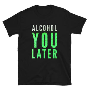 St. Paddy's Day Funny Green Beer Alcohol You Later Short-Sleeve Unisex T-Shirt | BigTexFunkadelic