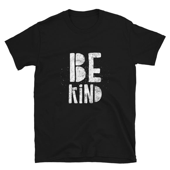 Be Kind Short-Sleeve Unisex T-Shirt | White Text on Black | BigTexFunkadelic