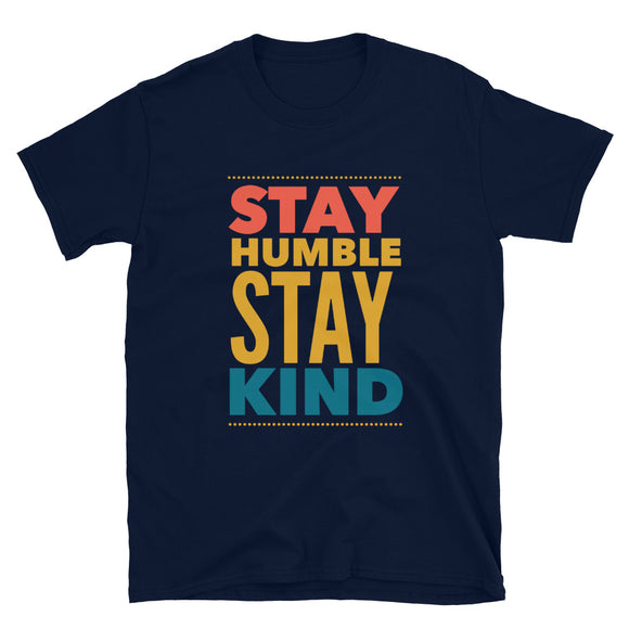 Stay Humble Stay Kind Short-Sleeve Unisex T-Shirt | Navy Blue | BigTexFunkadelic