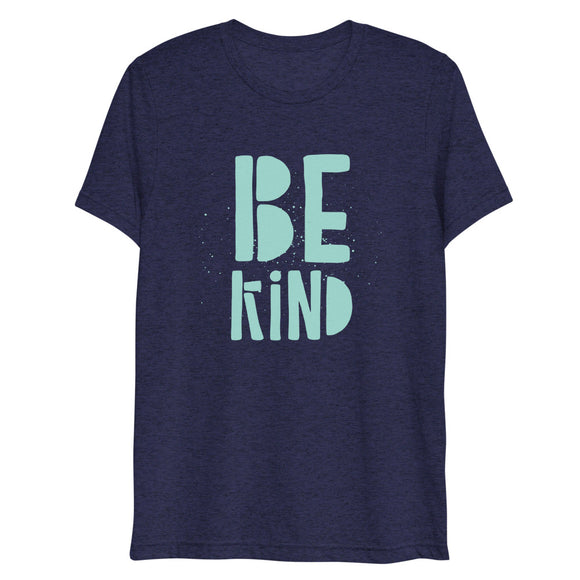 Be Kind Short Sleeve Tri-Blend T-Shirt | Teal Text on Navy Blue | BigTexFunkadelic