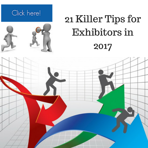 21 Killer Tips for Exhibitors in 2018