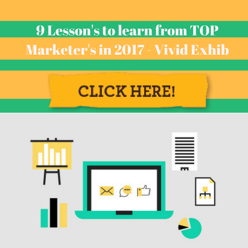 9 Lesson's to learn from TOP Marketer's in 2017 - Vivid Exhib.png