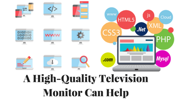 A High-Quality Television Monitor Can Help.png