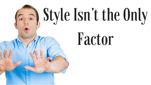 Style Isn't the Only Factor