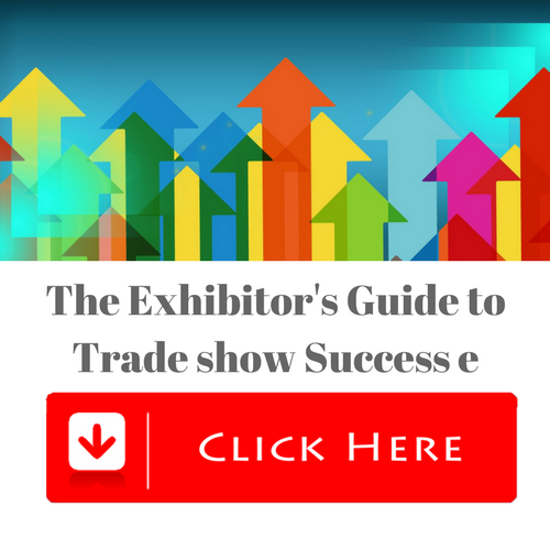 The Exhibitor's Guide to Trade show Success e