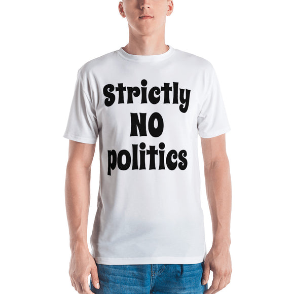 Men's T-shirt Strictly NO politics print