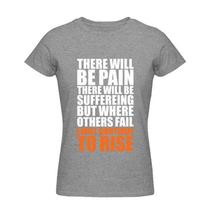 There will be Pain Encourage Faith Women's Tshirt