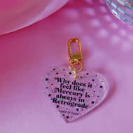 Why Does It Feel Like Mercury Is Always In Retrograde Heart Keychain