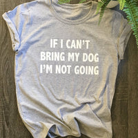 Inspire Uplift T-Shirt Gray / S If I Can't Bring My Dog T-Shirt