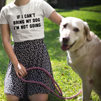 Inspire Uplift T-Shirt White / S If I Can't Bring My Dog T-Shirt