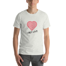 Its Love Only .... Short-Sleeve Unisex T-Shirt