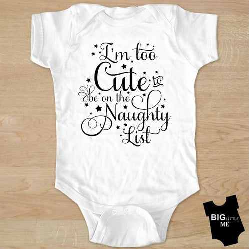 Christmas Onesie - Too Cute for the Naughty List
