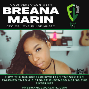 A Conversation with Breana Marin: CEO of Love Pulse Music