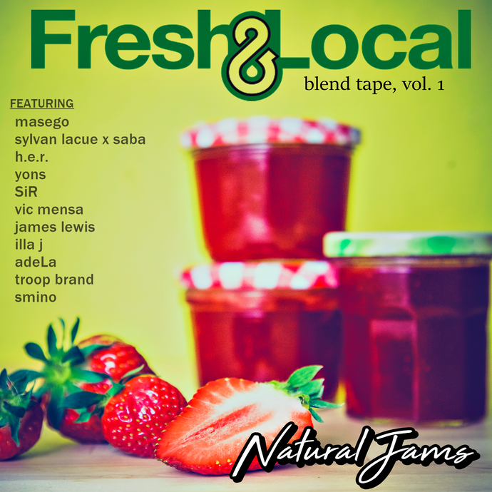 "Fresh & Local Presents: ""Natural Jams"" Blend Tape"