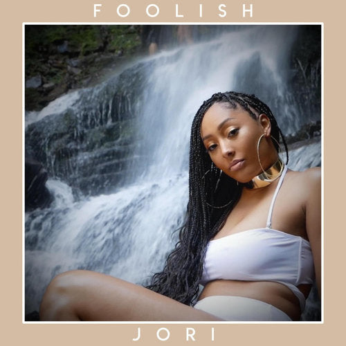 "R&B Songstress, Jori, Returns to Form | ""Foolish"""