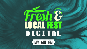 Fresh & Local Fest: Digital (REPLAY)