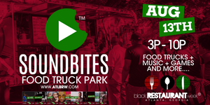SoundBites: Atlanta's 1st Black Owned Food Truck Park