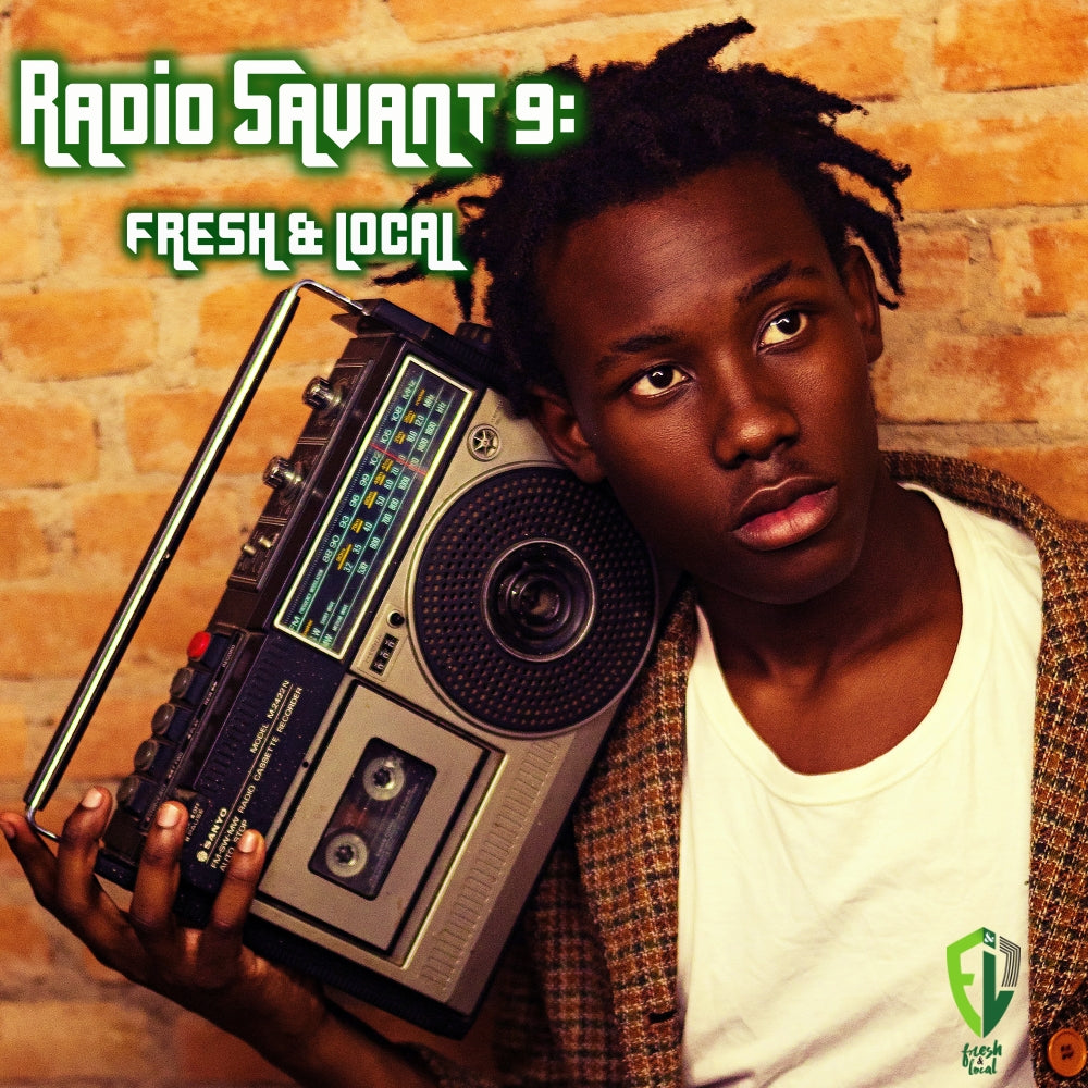DJ Savant presents Radio Savant pt. 9: The Fresh & Local Mix