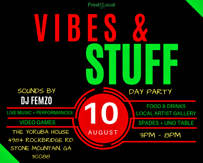 "Fresh & Local Presents: ""Vibes & Stuff"" Day Party (8/10)"